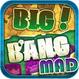 BigBang! MAD