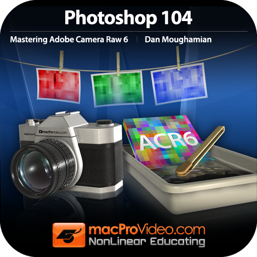Course For Photoshop CS5 104 - Mastering Adobe Camera Raw 6