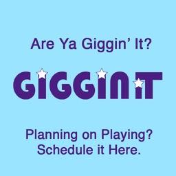 Giggin It