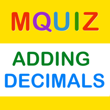 Adding Decimals MQuiz - Math Quiz and Practice for Elementary, Middle and High School Education
