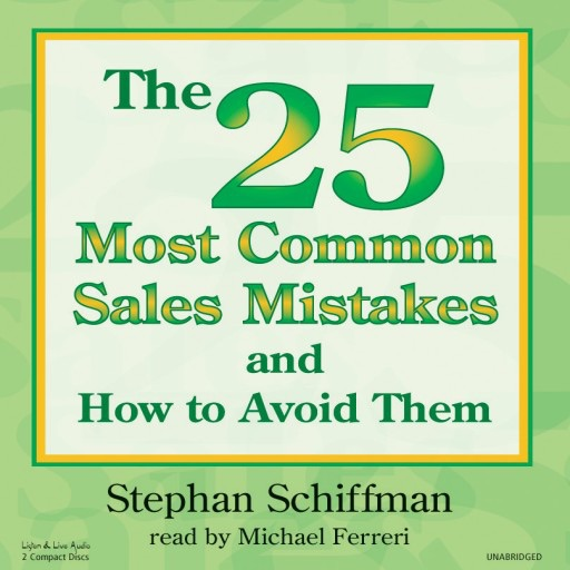 The 25 Most Common Sales Mistakes And How To Avoid Them! (Audiobook)