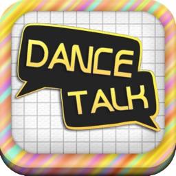 Dance Talk!