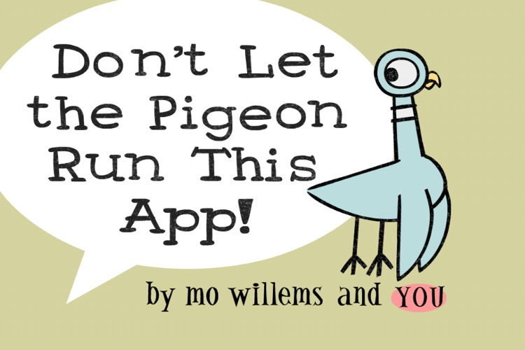 Don't Let the Pigeon Run This App!