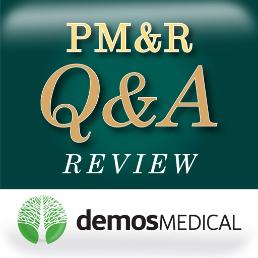 PM&R Q&A - Physical Medicine and Rehabilitation Board Review Quiz