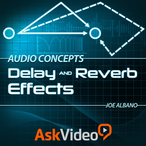 Audio Concepts 104 - Delay and Reverb Effects
