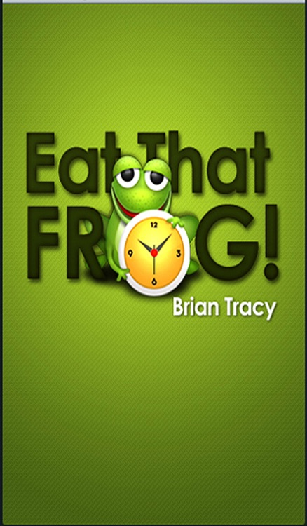 Brian Tracy's, Eat That Frog!  Daily Goals, Motivation, Productivity, Effectiveness & Focus!
