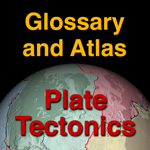 Plate Tectonics Visual Glossary and Atlas