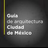 Guía de Arquitectura CDMX