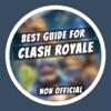 Best Guide for Clash Royale - Deck Builder & Tips