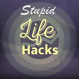 5000+ Stupid Life Hacks Tips