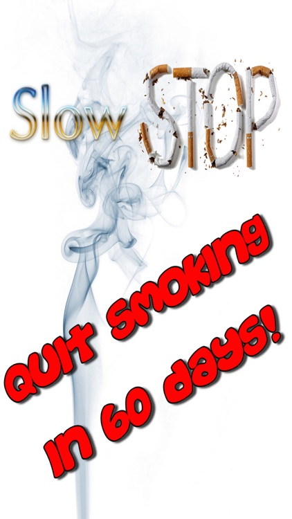 Slow Stop ™ -Quit Smoking now and stop for good
