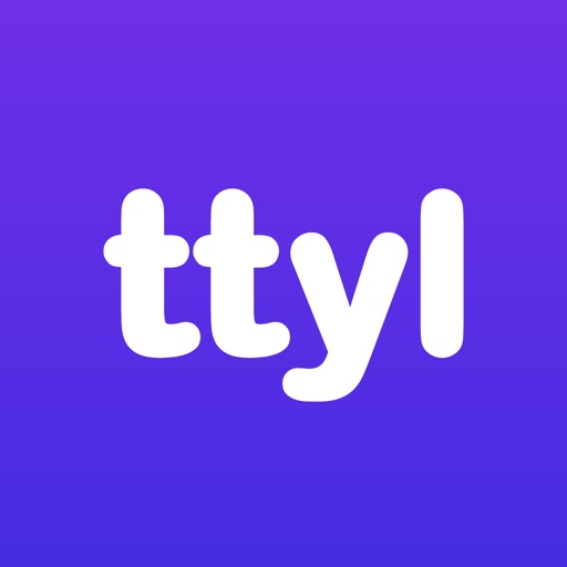 TTYL   Talk With Friends