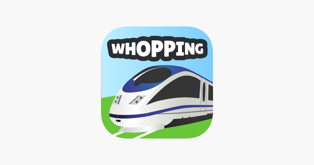 Whopping Trains on the App Store
