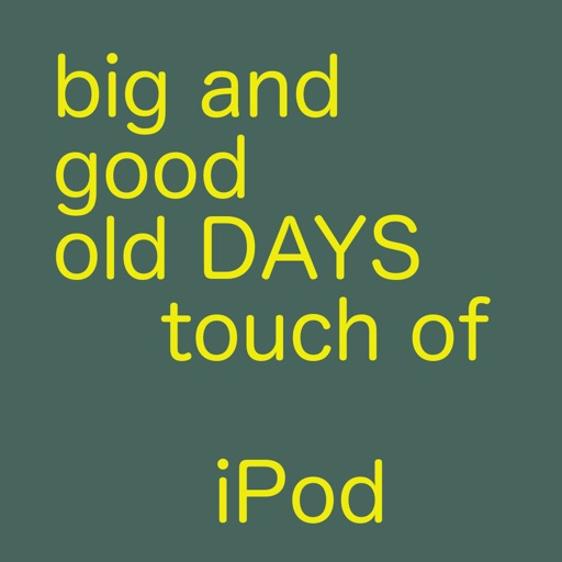 Big old days iPod touch