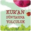 Kur'an Dünyasına Yolculuk 1 app description and overview