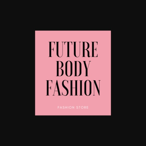 FUTURE BODY FASHION