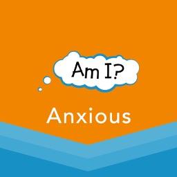 Am I? Anxious