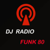 DJ Radio FUNK 80