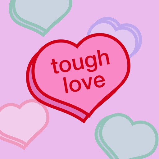 Tough Love Stickers