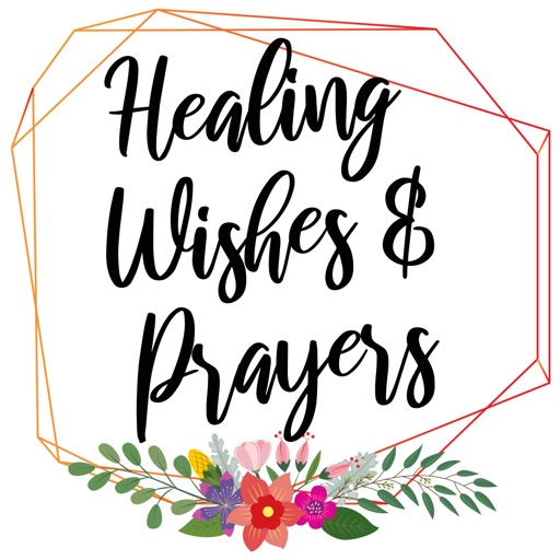 Healing Wishes and Prayers