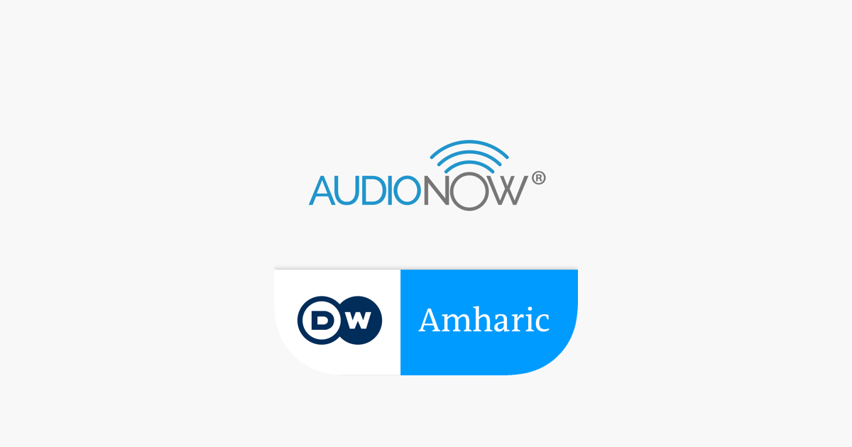 DW Amharic by AudioNow on the App Store
