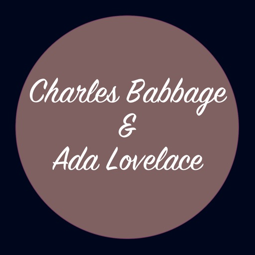 Charles Babbage & Ada Lovelace