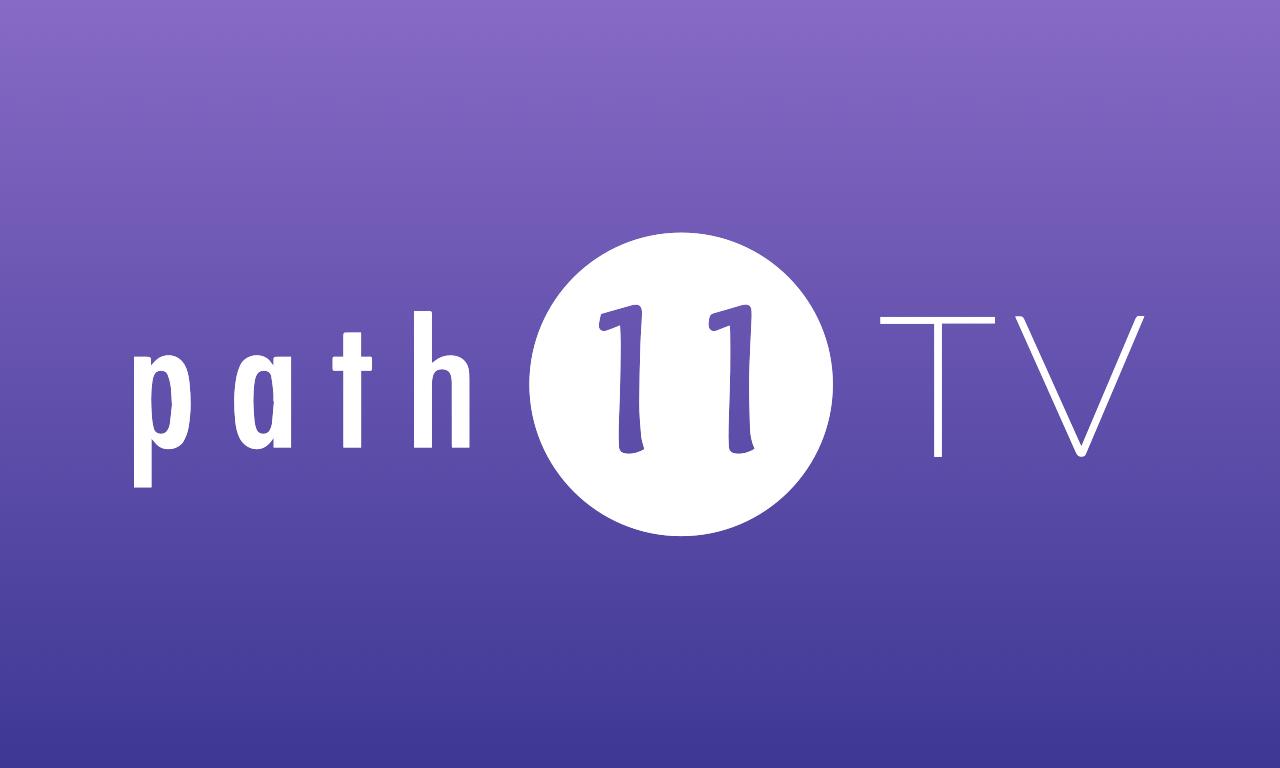 Path 11 TV
