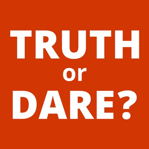 Truth or Dare - Truth and Dare