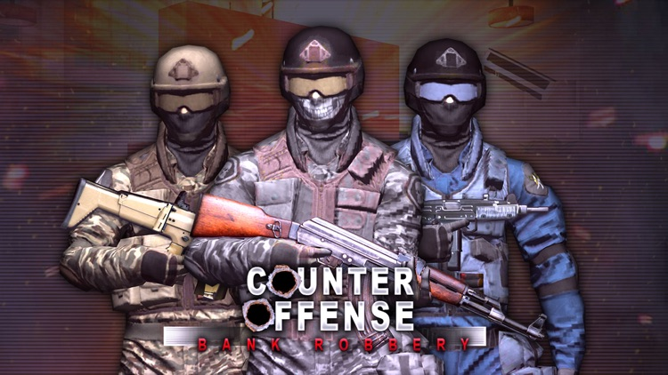 Counter Offense - Bank Robbery