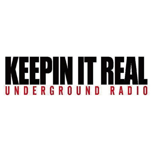 KEEPIN IT REAL UNDERGROUND RADIO