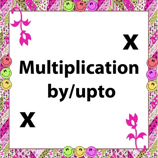 Multiplication by/upto