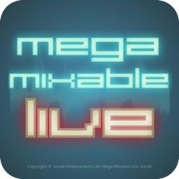 Mega Mixable Live