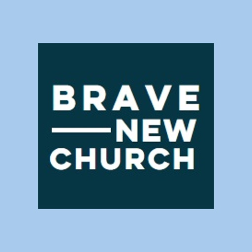 Brave New Church
