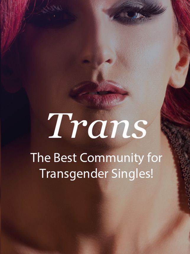 Trans - #1 Transgender Dating on the App Store