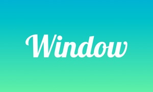 Window - Be Where You Want To Be