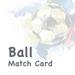 皇家体育-联赛竞猜比拼Ball Match Card