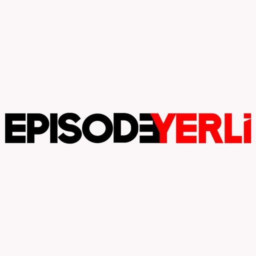 EPISODE YERLİ
