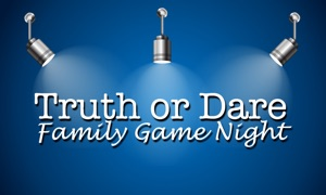Truth or Dare - Family Game Night