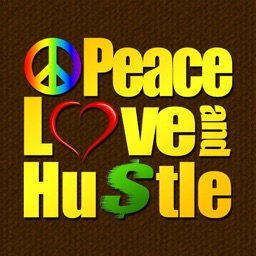 Peace Love and Hustle
