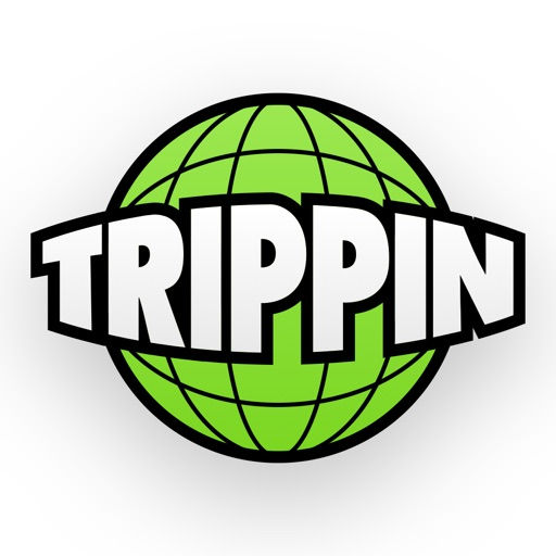 Trippin - it's your world.