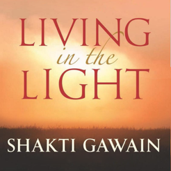 Living in Light-Shakti Gawain