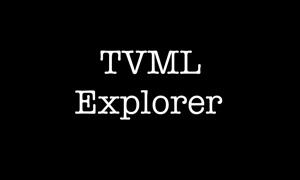 TVML Explorer