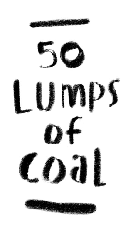 Fifty Lumps of Coal