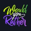 Would You Rather - Adult Fun