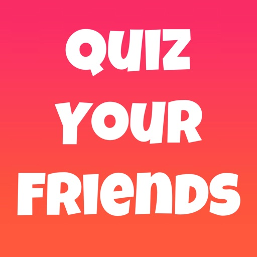 Quiz Your Friends - Party Game