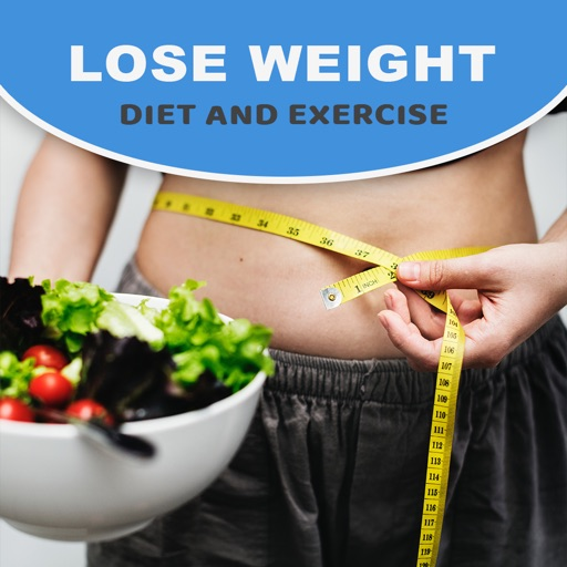 Lose Weight: Diet and Exercise