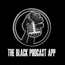 The Black Podcast App