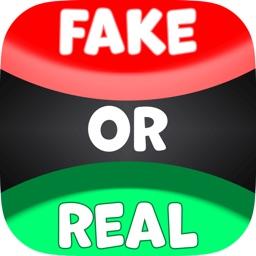 Real Or Fake - True Or False