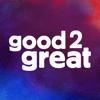 Good2Great