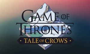 Game of Thrones: Tale of Crows